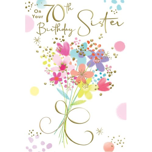 Sister 70th 70 Bright Bunch Of Flowers  Design Happy Birthday Card Lovely Verse