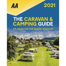 The Caravan & Camping Guide 2021: AA Inspected and Quality Approved