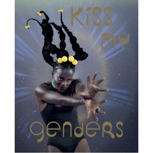 Kiss My Genders by Text by Amrou Al Kadhi & Text by Paul Clinton & Text by Charlie Fox & Text by Jac