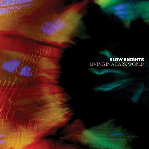 Slow Knights - Living in a Dark World [CD]