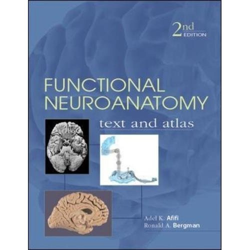 Functional Neuroanatomy: Text and Atlas, 2nd Edition (LANGE Basic Science)
