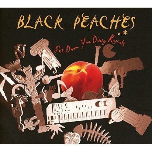 Black Peaches - Get Down You Dirty Rascals [CD]