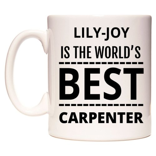 LILY-JOY Is The World's BEST Carpenter Mug