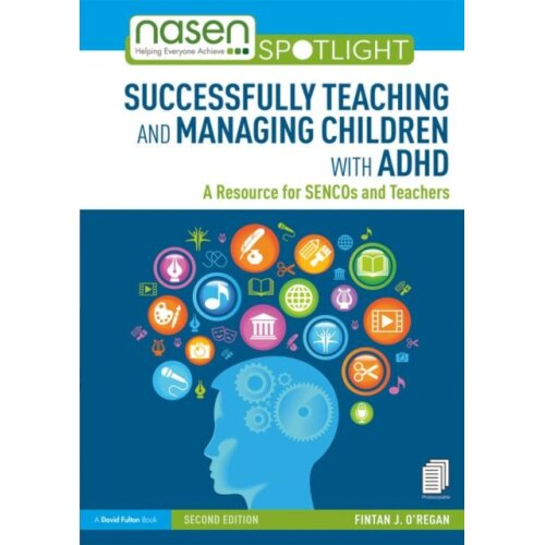 Successfully Teaching and Managing Children with ADHD by ORegan & Fintan J Leicester University & UK