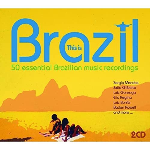 This Is Brazil: 50 Essential Brazillian Music Recordings
