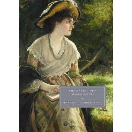 The Making of a Marchioness