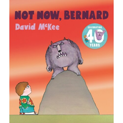 Not Now Bernard by McKee & David