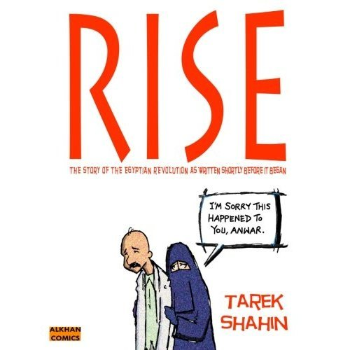 Rise: The Story of the Egyptian Revolution as Written Shortly Before It Began