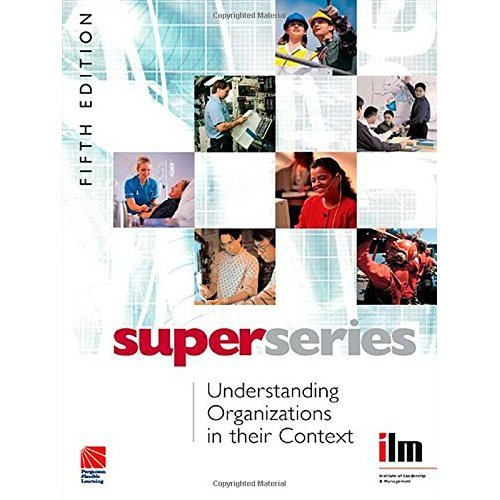Understanding Organisations in their Context (Institute of Learning & Management Super Series)
