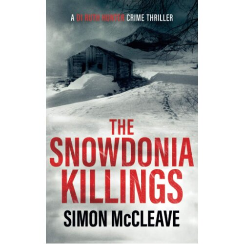 The Snowdonia Killings By Simon McCleave Murder Mystery Book