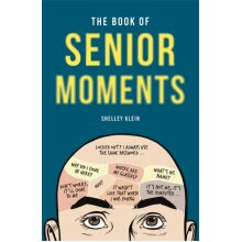 The Book of Senior Moments by Klein & Shelley - Used