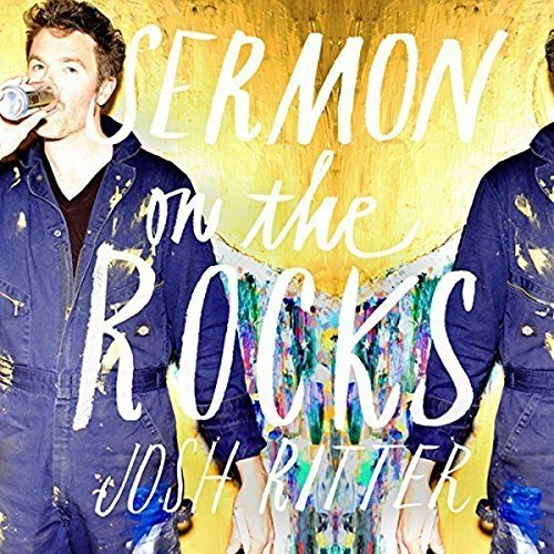 Josh Ritter - Sermon on the Rocks [CD]