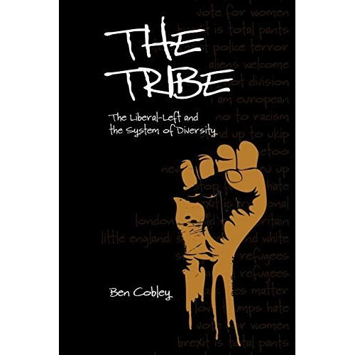 The Tribe: The Liberal-Left and the System of Diversity (Societas)