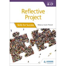 Reflective Project for the IB CP  Skills for Success by Rebecca Austin Pickard