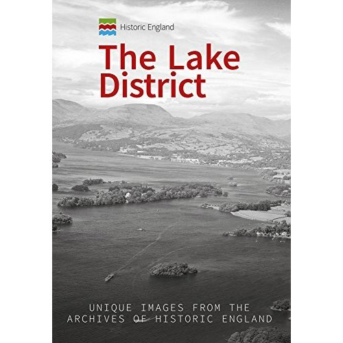 Historic England: The Lake District: Unique Images from the Archives of Historic England (Historic England Series)