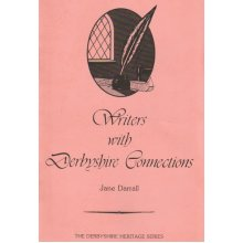 Writers with Derbyshire Connections by Jane Darrell