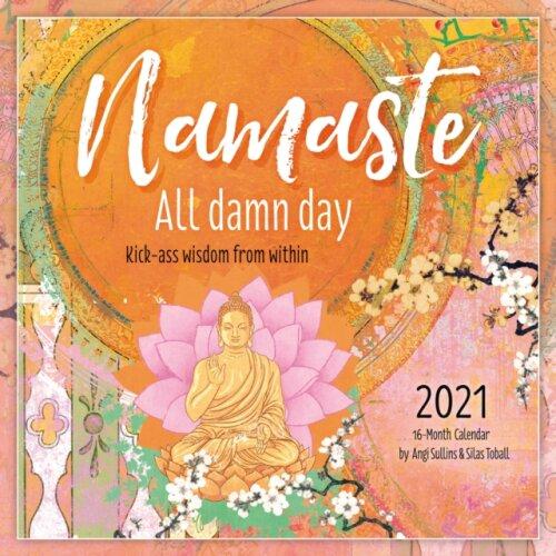 2021 Namaste All Damn Day 16-Month Wall Calendar by Duirwaigh Studios