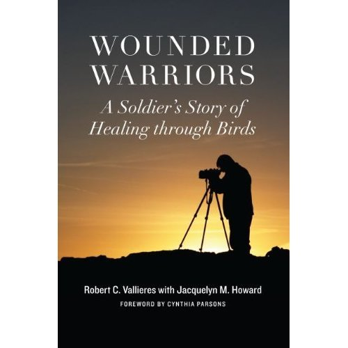 Wounded Warriors: A Soldier's Story of Healing through Birds