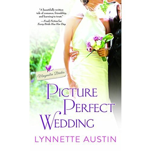 Picture Perfect Wedding: A Charming Southern Romance of Second Chances (Magnolia Brides)