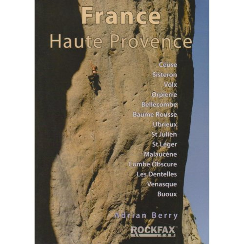 France Haute Provence: Rock Climbing Guide (Rockfax Climbing Guide) (Rockfax Climbing Guide Series)