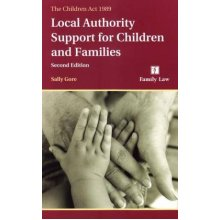 Children Act 1989  Local Authority Support for Children and Families by Sally Gore - Used