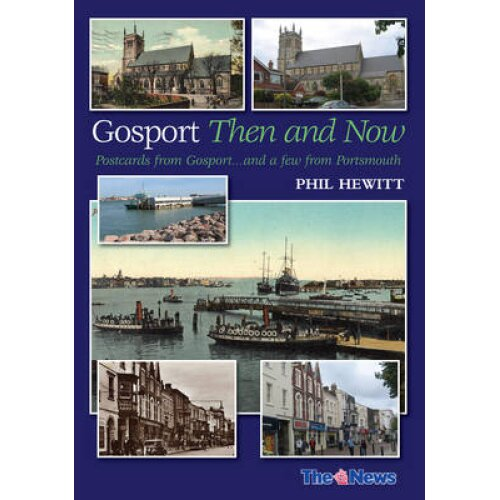 Gosport Then and Now by Hewitt & Phil