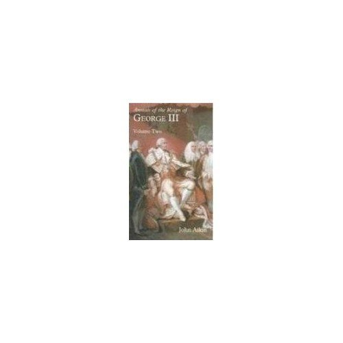 Annals of the Reign of George III: Volume Two: 2