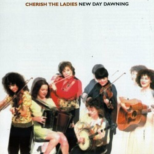 Cherish the Ladies - New Day Dawning [CD]