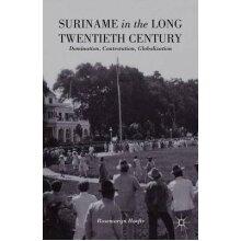 Suriname in the Long Twentieth Century by Hoefte & R. - Used