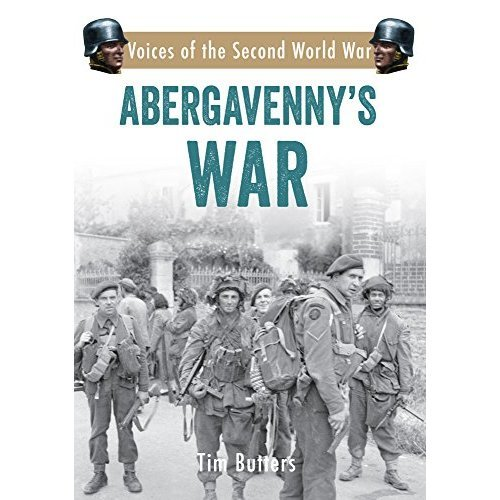 Abergavenny's War: Voices of the Second World War