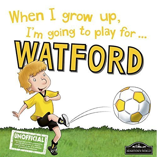 When I grow up, I'm going to play for Watford