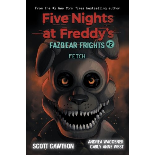 Fazbear Frights 2 Fetch by Cawthon & ScottWaggener & AndreaWest & Carly Anne