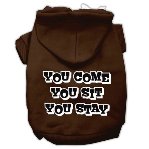 Mirage Pet 62-51 XLBR You Come, You Sit & You Stay Screen Print Pet Hoodies, Brown - Extra Large - Size 16
