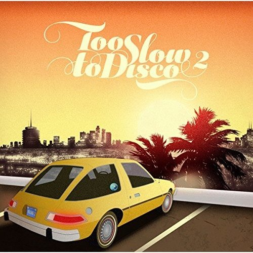 Too Slow to Disco Vol. 2 [CD]