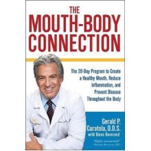 The MouthBody Connection  The 28Day Program to Create a Healthy Mouth Reduce Inflammation and Preven - Used