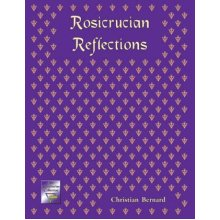 Rosicrucian Reflections by Christian Bernard