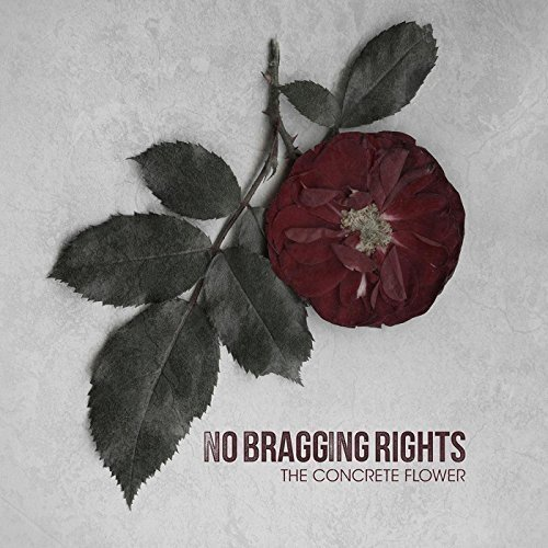 No Bragging Rights - the Concrete Flower [CD]