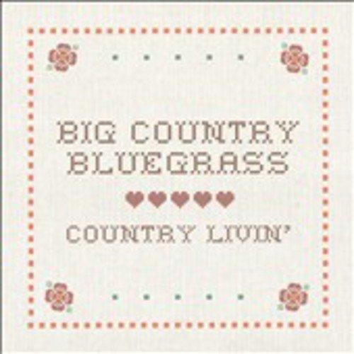 Big Country Bluegrass - Country Liviin [CD]