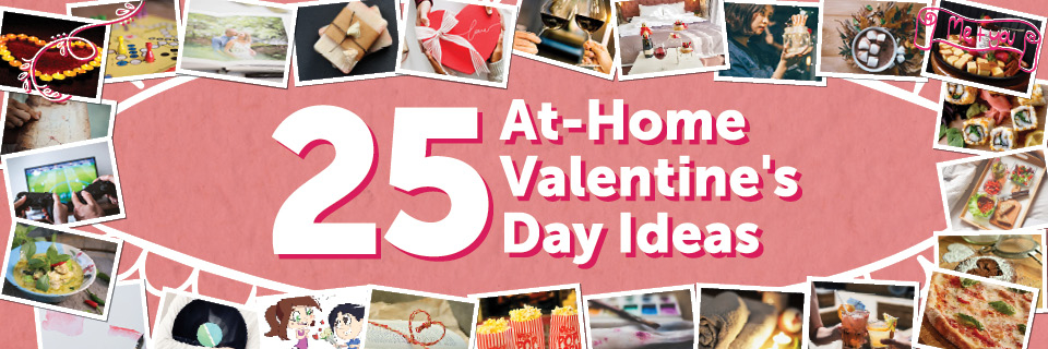 25 At-Home Valentine's Day Ideas