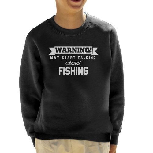 Warning May Start Talking About Fishing Kid's Sweatshirt