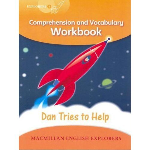 Explorers Level 4: Dan Tries to Help - Comprehension and Vocabulary Workbook