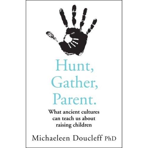 Hunt, Gather, Parent | Paperback