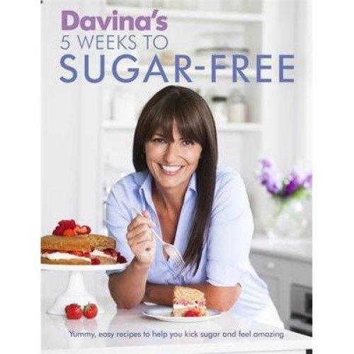 Davina's 5 Weeks to Sugar-Free - Davina McCall