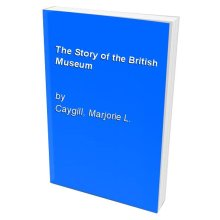 The Story of the British Museum - Used