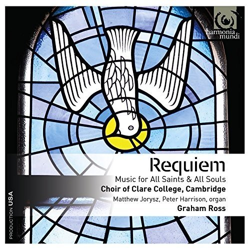 Choir of Clare College Cambridge - Requiem: Music for All Saints and All Souls [CD]