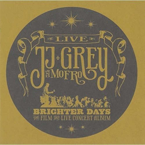 Grey Jj and Mofro - Brighter Days [CD]
