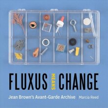 Fluxus Means Change - Jean Brown's Avant-Garde Archive - Used