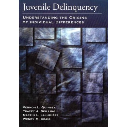 Juvenile Delinquency: Understanding the Origins of Individual Differences (Law and Public Policy - Psychology and the Social Sciences Series)