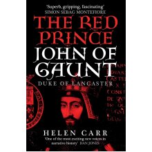 The Red Prince: The Life of John of Gaunt Duke of Lancaster