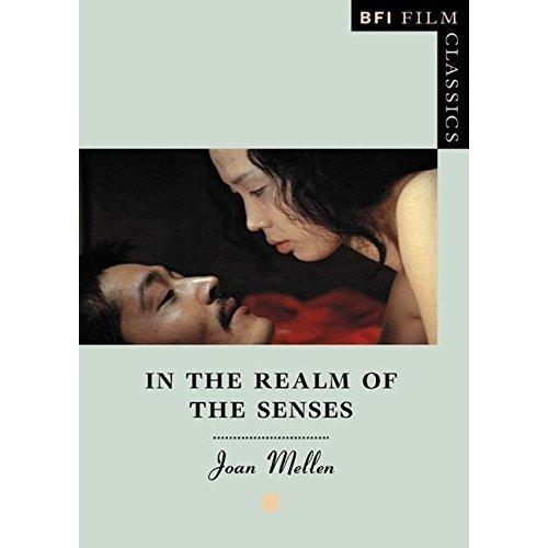 In the Realm of the Senses (BFI Film Classics)